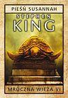 Stephen King. Mroczna wieża #6 - Pieśń Susannah.