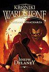 Joseph Delaney. Kroniki Wardstone #7 - Koszmar Stracharza (wyd. II).