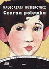 Małgorzata Musierowicz. Czarna polewka.