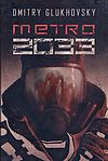Dmitry Glukhovsky. Metro #1 - Metro 2033 (wyd. 2015).