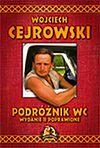 Wojciech Cejrowski. Podróżnik WC.