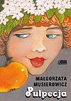 Małgorzata Musierowicz. Pulpecja.