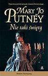 Mary Jo Putney. Nie taki święty.