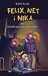 Rafał Kosik. Felix, Net i Nika #14 - Felix, Net i Nika oraz (nie)Bezpieczne Dorastanie.
