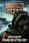 Denis Szabałow. Uniwersum Metro 2033: Prawo do użycia siły.