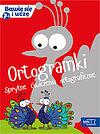Ortogramki. Sprytne ćwiczenia ortograficzne (7+).