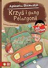 Agnieszka Stelmaszyk. Krzyś i gang Pelargonii.