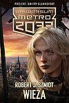 Robert J. Szmidt. Uniwersum Metro 2033: Wieża.