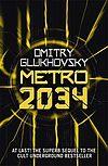 Dmitry Glukhovsky. Metro 2034.