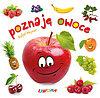 Rafał Wejner. Poznaję owoce.