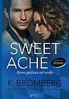 K. Bromberg. Sweet Ache. Krew gęstsza od wody.