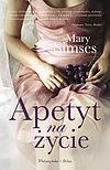 Mary Simses. Apetyt na życie.