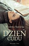 Wioletta Sawicka. Dzień cudu.