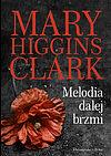 Mary Higgins Clark. Melodia dalej brzmi.