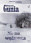 Wojciech Gunia. Nie ma wędrowca.