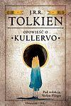 J.R.R. Tolkien. Opowieści o Kullervo.