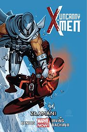 Uncanny X-Men - 2 - Złamani