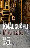 Karl Ove Knausgård. Moja walka. Księga 5.