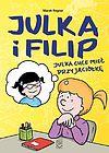 Julka i Filip - 1 - Julka chce mieć przyjaciółkę