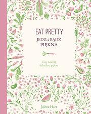 Eat Pretty Jedz i bądź piękna