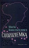 Maria Kuncewiczowa. Cudzoziemka.