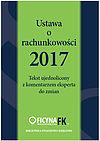 Katarzyna Trzpioła. Ustawa o rachunkowości 2017 Tekst ujednolicony z komentarzem eksperta do zmian.