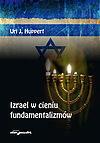 Izrael w cieniu fundamentalizmów