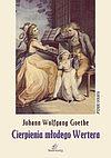 Johann Wolfgang Goethe. Cierpienia młodego Wertera.