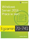 Egzamin 70-741: Windows Server 2016 - Praca w sieci