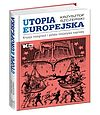 Krzysztof Szczerski. Utopia europejska.