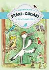 Ptaki cudaki i inne zwierzaki