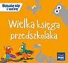 Wielka Księga przedszkolaka.