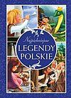 Dorota Skwark. Najpiękniejsze legendy polskie.