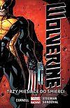 Wolverine - Trzy miesiące do śmierci. Tom 1.