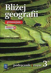 Bliżej geografii Podręcznik. Część 3