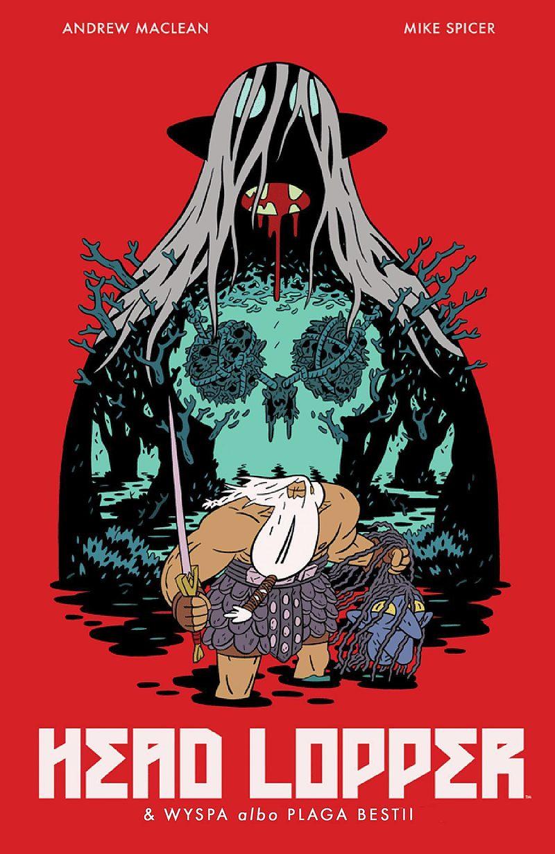 Okładka komiksu Head Lopper tom 1 - Wyspa albo Plaga bestii