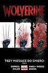 Wolverine - Trzy miesiące do śmierci. Tom 2.