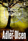 Jussi Adler-Olsen. Zabójcy bażantów.