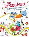 Jan Brzechwa Najpiękniejsze wiersze dla dzieci.