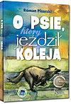 Roman Pisarski. O psie który jeździł koleją + audiobook.