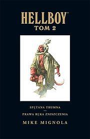 Hellboy - wydanie zbiorcze, tom 2 - Spętana trumna. Prawa ręka zniszczenia