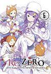 Tappei Nagatsuki. Re: Zero - Życie w innym świecie od zera #6.