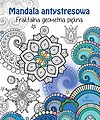Tamara Michałowska. Fraktalna geometria piękna Mandala antystresowa.